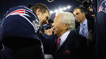 Boston Sports - Patriots Owner Robert Kraft Has Strong Feelings On Tom Brady's Legacy