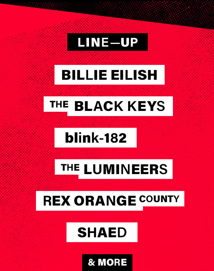 Lineup: Billie Eilish, The Black Keys, blink-182, The Lumineers, Rex Orange County, Shaed and more