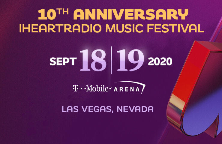 iHeartRadio Music Festival on September 18+19, 2020 at T-Mobile Arena in Las Vegas, NV