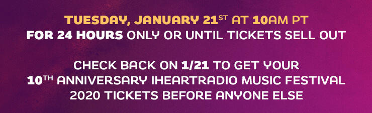 Tuesday, January 21st at 10am PT for 24 hours only or until tickets sell out