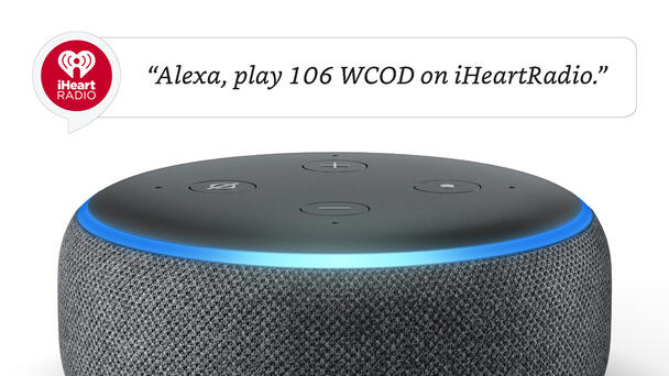 Alexa, Play 106 WCOD On iHeartRadio