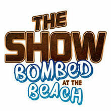 The Show's Bombed At The Beach