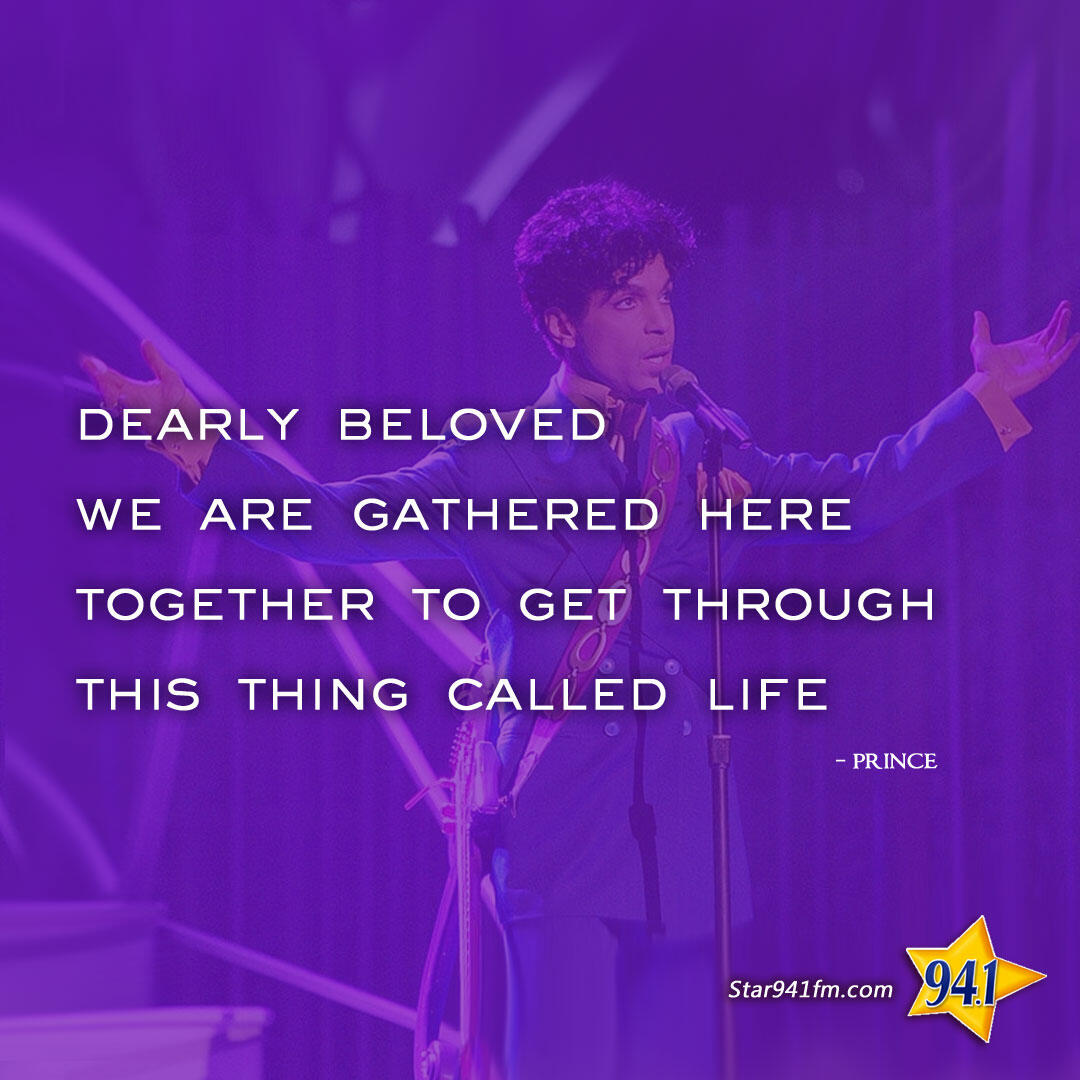 Dearly beloved, we are gathered here together to get through this thing called life.