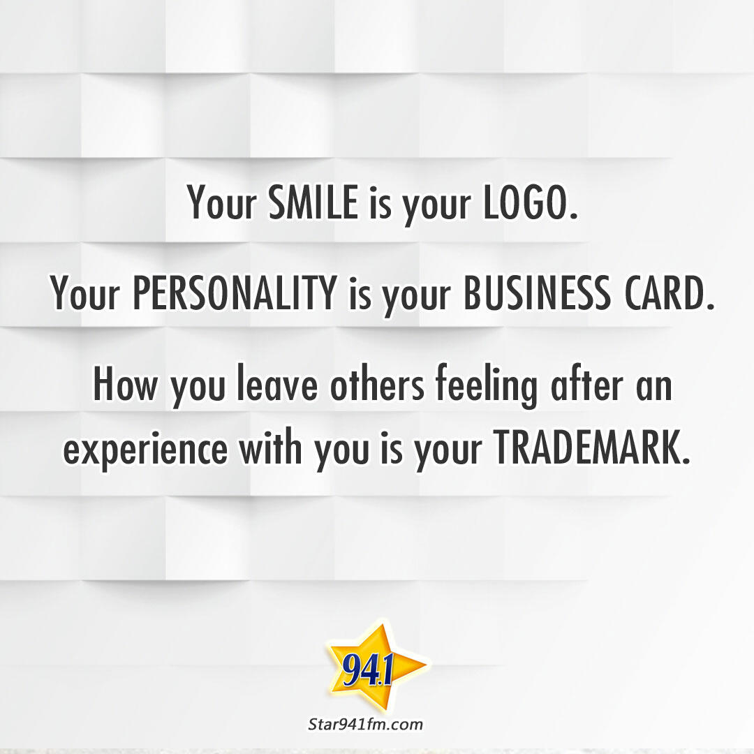 Your smile is your logo.  Your personality is you business card.
