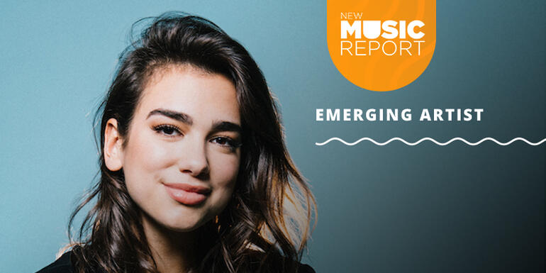 New Music Report: Emerging Artist of the Week - Dua Lipa