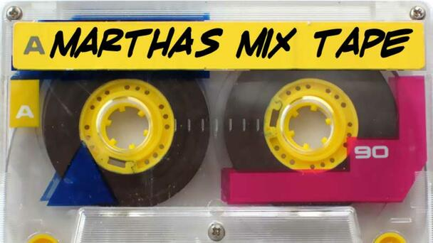 Martha's Mix Tape: Share Your Mixtape Suggestion & You Could Hear It On-AIr!
