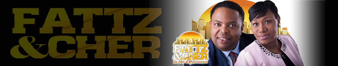 Let Fattz & Cher take you home every Weekday Afternoon 3p-7p!
