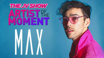 The JV Show's Artist of the Moment (3091) - Artist of the Moment: MAX