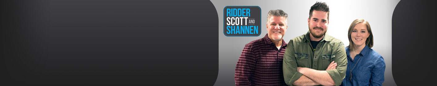 Ridder, Scott and Shannen: Weekday Mornings 5-10am