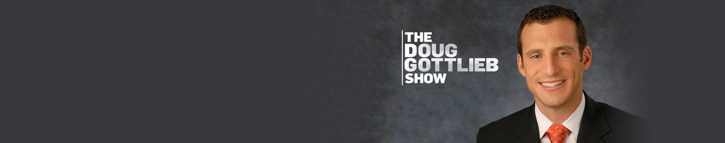 The Doug Gottlieb Show: Listen Weekday Evenings 6PM - 9PM