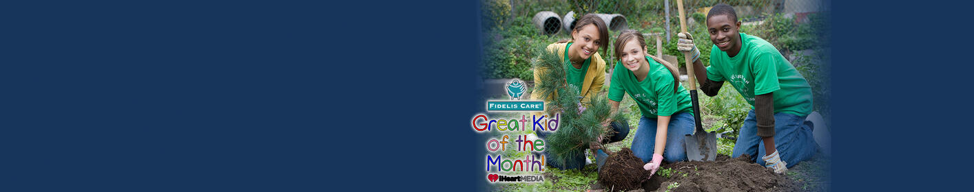 Nominate a kid for the Fidelis Care & iHeartMedia Great Kid of the Month!