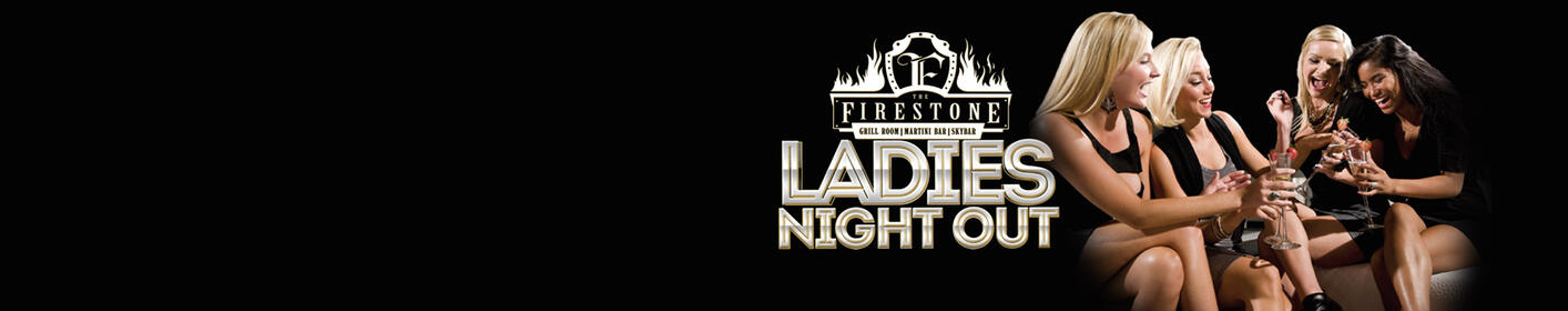 Ladies Night Out at FIRESTONE