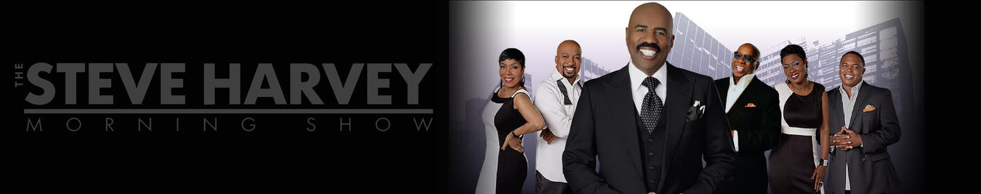 The Steve Harvey Morning Show - now at 96.3 Kiss-FM!