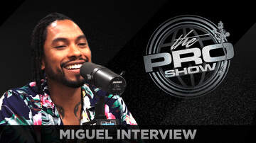 DJ Prostyle - Miguel Talks Engagement, New Music and Sky Walker
