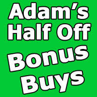 Save with Adam's Half Off Bonus Buys