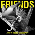 Friends  . ' - ' . Justin Bieber and Bloodpop