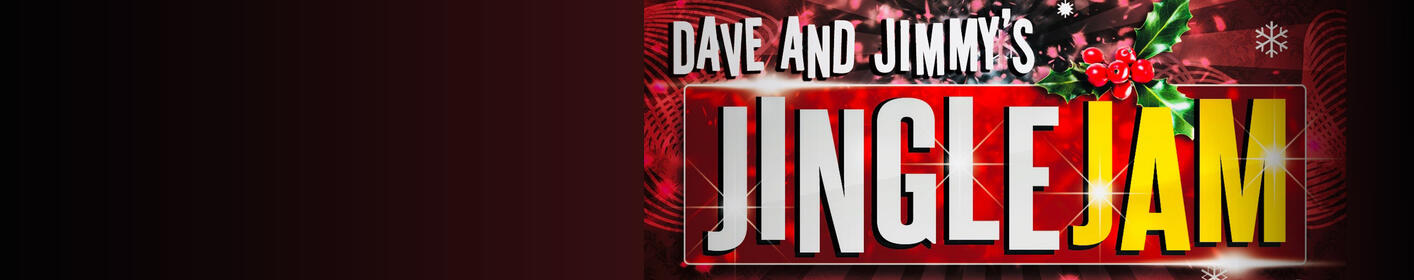 Dave And Jimmy's Jingle Jam: Get Tickets Now!