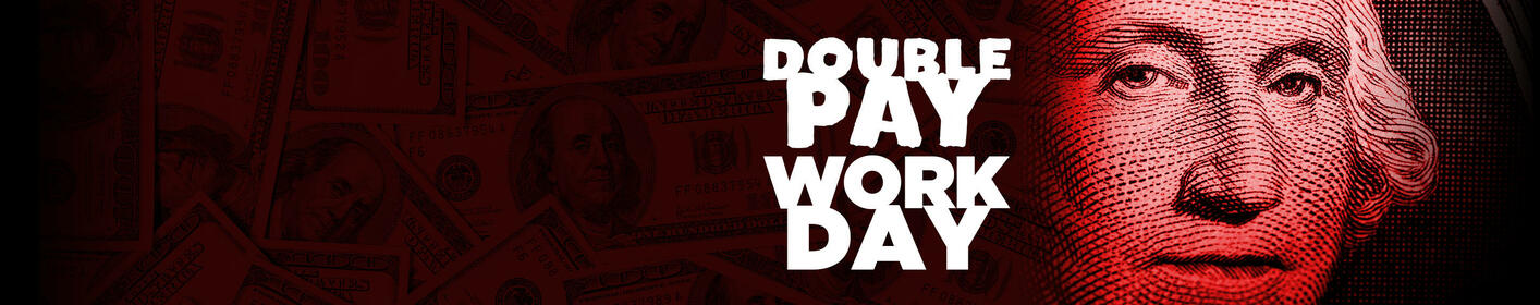 WIN $1000 With The Double Pay Workday!