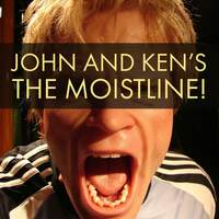 Catch up with John and Ken's Moistline Archive!
