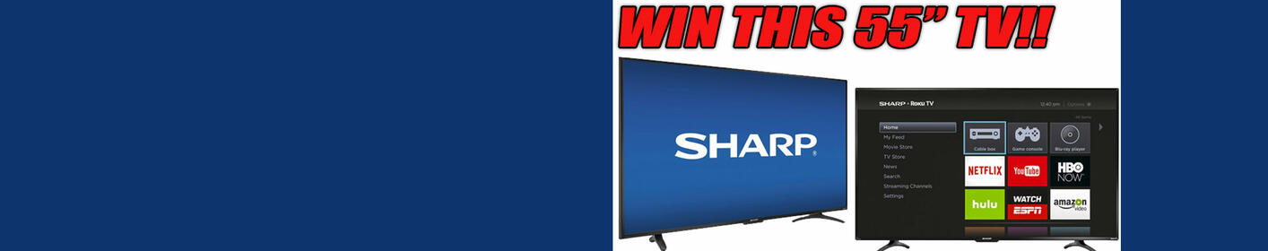 "Win a SHARP 55"" SMART LED TV!"