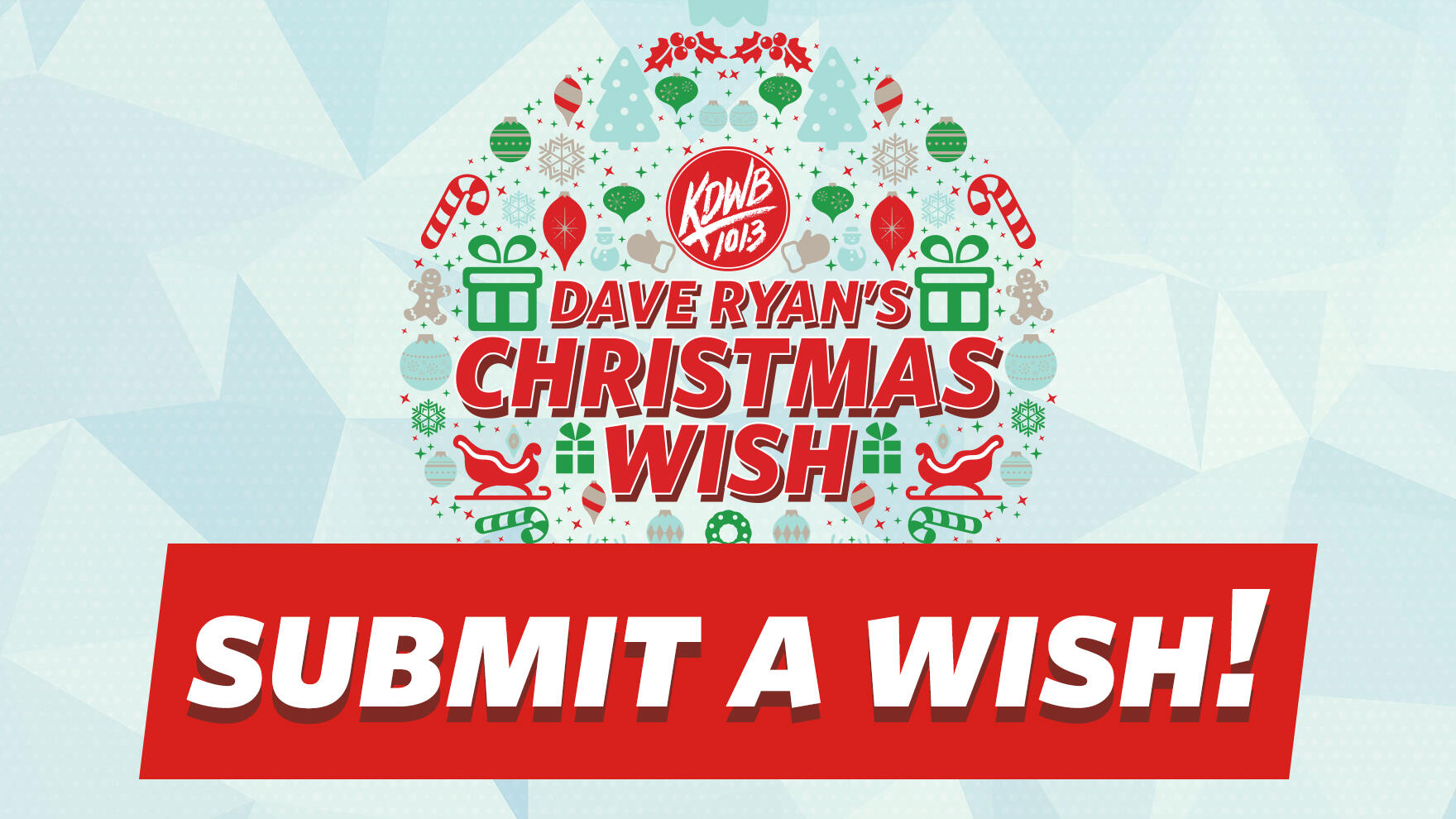 Submit A Christmas Wish 2018 | 101.3 KDWB