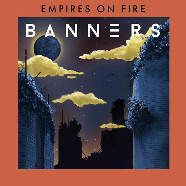 Banners - 'Empires On Fire' EP