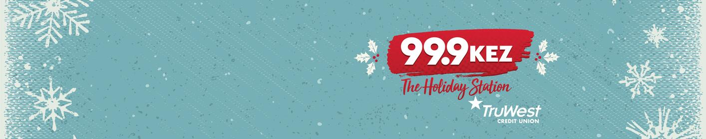 Christmas Music Is Here! Listen To All Your Holiday Favorites On 99.9 KEZ!