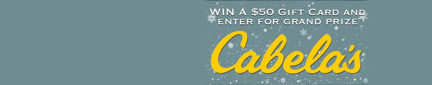 Win a $500 Cabela's Gift Card!
