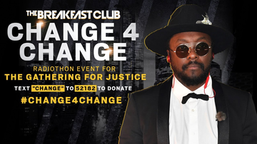 Change 4 Change - Will.i.am Calls To Donate $20K, Calls Back Minutes Later To Donate $50K