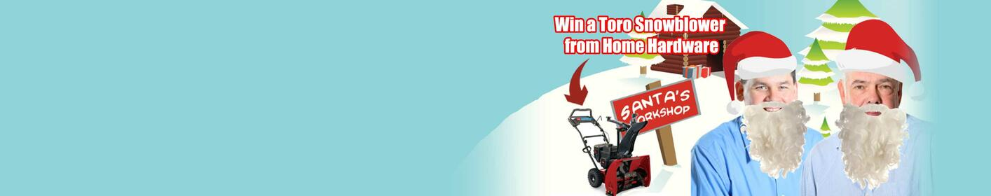 Win A Toro Snowblower From Home Hardware