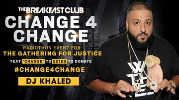 Change 4 Change - DJ Khaled & Asahd Donate $51K To The Gathering For Justice Movement