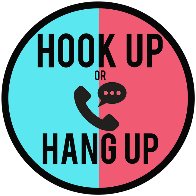Hook Up or Hang Up