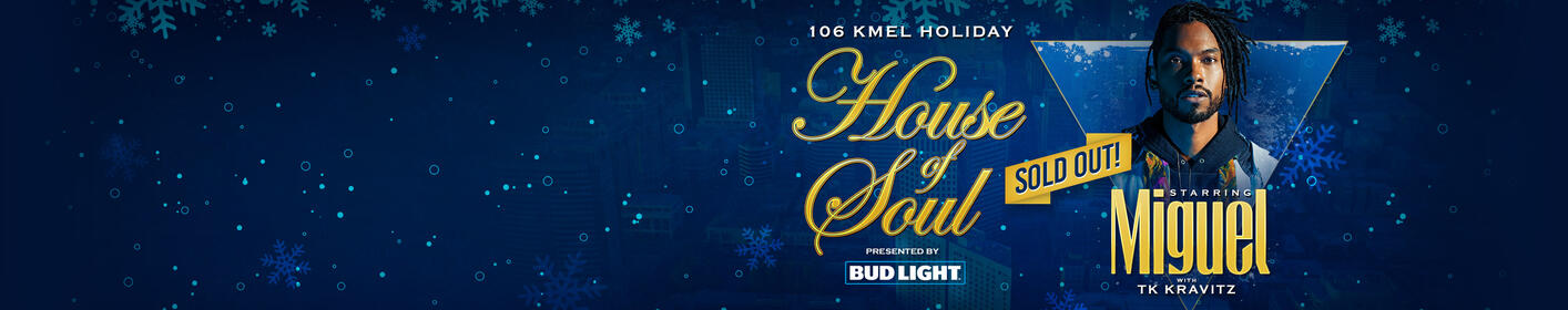 KMEL's Holiday House of Soul featuring Miguel is SOLD OUT!