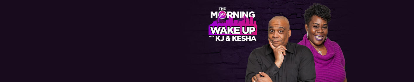 The Morning Wake Up with KJ & Kesha: Weekdays 6AM - 10AM