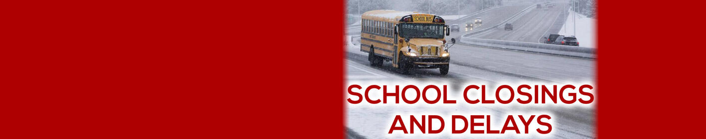 Get the latest school closings and delays here!