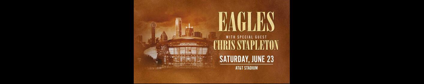 BIG 95 KBGO welcomes the EAGLES with special guest Chris Stapleton to AT&T Stadium
