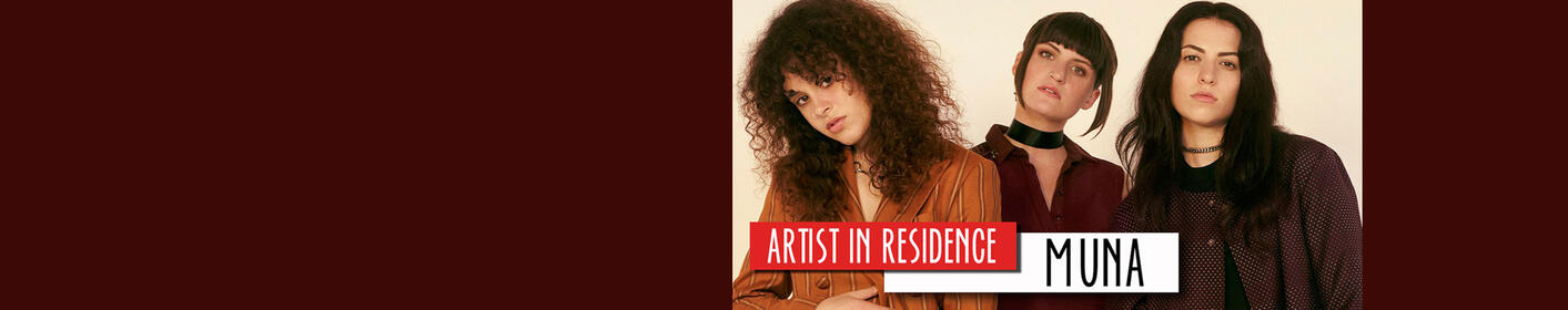 Introducing Our December Artist in Residence: MUNA
