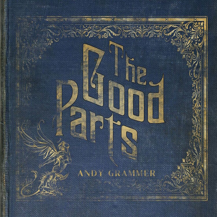 Andy Grammer - 'The Good Parts'