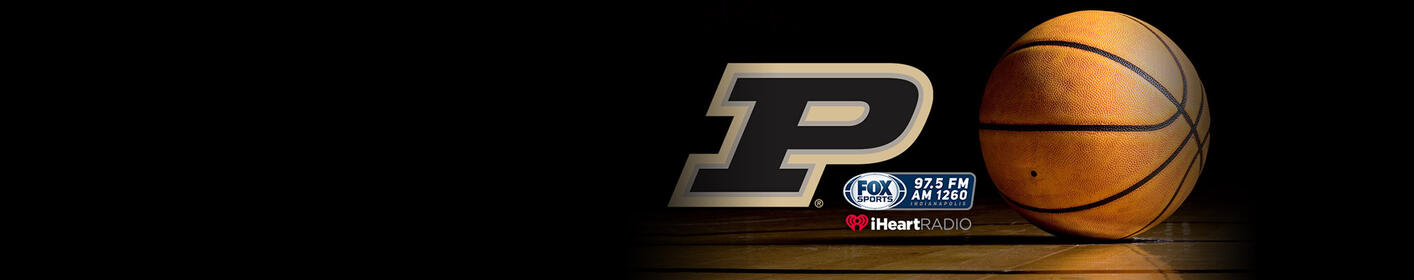 Listen to Purdue Basketball on Fox Sports 97.5FM & the iHeartRadio App