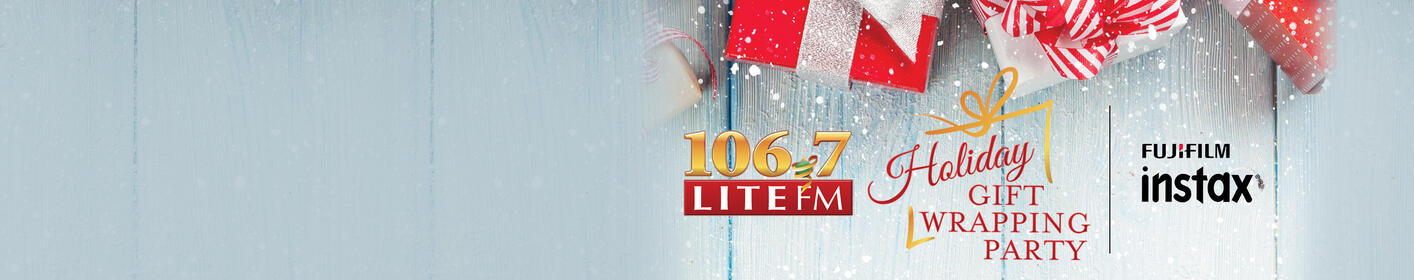 106.7 Lite FM's Holiday Gift Wrapping Party