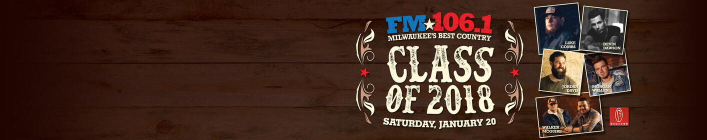 ON SALE MONDAY: FM106.1 Class of 2018 - Saturday, Jan 20