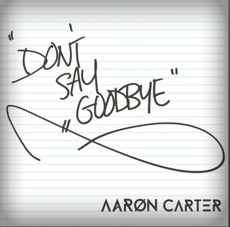 "Aaron Carter - ""Don't Say Goodbye"""