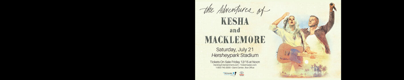 'The Adventures of Kesha and Macklemore' - Hersheypark Stadium July 21st! Tickets on sale NOW!
