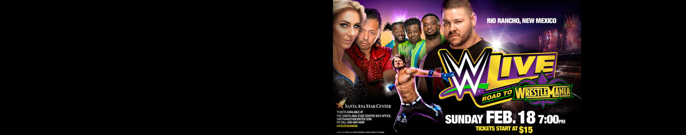 WWE Live Is Coming To The Santa Ana Star Center!