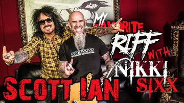 Sixx Sense - My Favorite Riff With Nikki Sixx: Scott Ian (Anthrax)