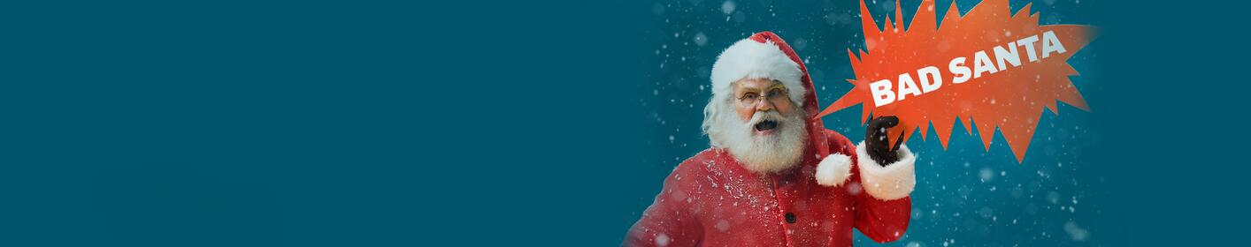 Stuff Your Stockings With Bad Santa's Tickets. Learn how you can win here