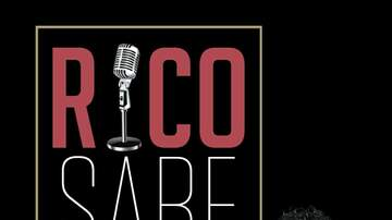 Rico - NEW Rico Sabe Podcast Up Now