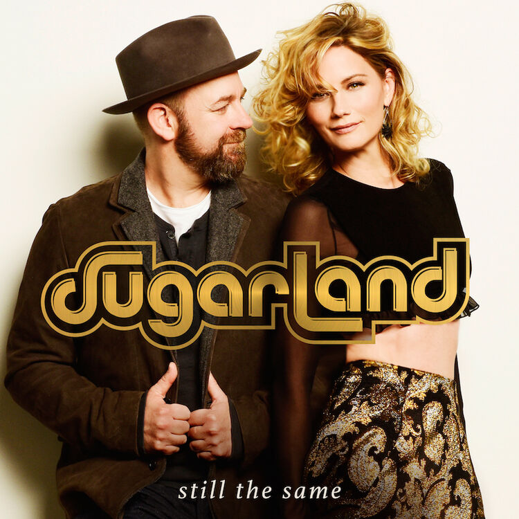 Sugarland - 'Still The Same'