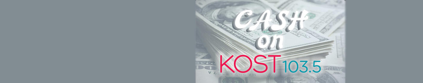 Cash in and win $1,000 with cash on KOST!