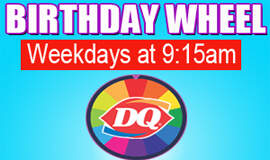 Jay the web guy! - Wild 104 Birthday Wheel Powered by Dairy Queen
